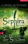Sephira - Ritter der Zeit. Die Bruderschaft der Schatten