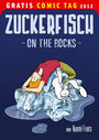 Zuckerfisch On The Rocks - Gratis Comic Tag 2012