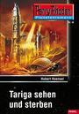 Perry Rhodan Taschenheft 18: Tariga sehen und sterben