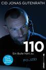 110: Ein Bulle hört zu - Aus der Notrufzentraler der Polizei