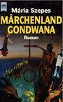 Märchenland Gondwana