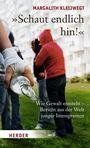 """""""Schaut endlich hin!"""" Wie Gewalt entsteht - Bericht aus der Welt junger Immigranten"""