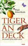Tiger an Bord: Die unglaublichen Fahrten von Tieren und Pflanzen quer übers Meer