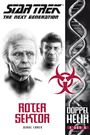 Star Trek - The Next Generation: Doppelhelix Band 3: Roter Sektor