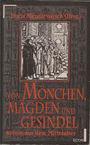 Von Mönchen, Mägden und Gesindel