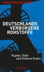 Deutschlands verborgene Rohstoffe: Kupfer, Gold und Seltene Erden
