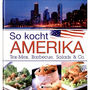 So kocht Amerika - Tex-Mex, Barbecue, Salads & Co.