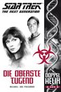 Star Trek - The Next Generation: Doppelhelix 6: Die oberste Tugend
