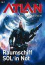 Atlan - Das absolute Abenteuer Band 1: Raumschiff SOL in Not