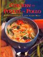 Chicken - Poulet - Pollo: Hühnchengerichte aus aller Welt