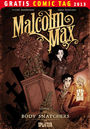 Gratis Comic Tag 2013: Malcom Max 1: Body Snatchers