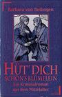 Gret Grundlin 02: Hüt' Dich, schön's Blümelein