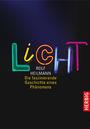Licht: Die faszinierende Geschichte eines Phänomens