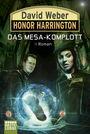 Honor Harrington Band 29: Das Mesa-Komplott