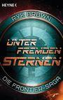 Unter fremden Sternen - Die Frontier-Saga 2