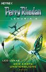 Perry Rhodan Lemuria 4 - Der erste Unsterbliche