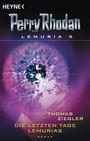 Perry Rhodan Lemuria 5 - Die letzten Tage Lemurias