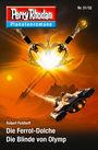 Perry Rhodan Planetenroman 31 + 32: Die Ferrol-Dolche / Die Blinde von Olymp