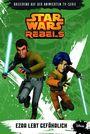 Star Wars Rebels: Ezra lebt gefährlich