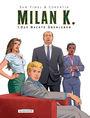Milan K. 1: Das nackte Überleben
