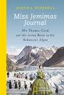 Miss Jemimas Journal: Mit Thomas Cook auf der ersten Reise in die Schweizer Alpen