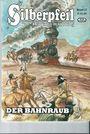 SILBERPFEIL-Der junge Häuptling-Band 27: Der Bahnraub