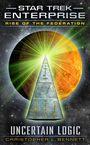 Star Trek: Enterprise - Rise of the Federation: Uncertain Logic