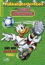 Lustiges Taschenbuch Fußballgeschichten - Und wir holen den Pokal!