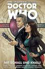 Doctor Who: Der zwölfte Doctor 6: Mit Schall und Knall