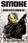 SMOKE - Band 1 - Good Boys Grow Up