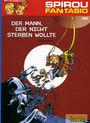 Spirou + Fantasio 46: Der Mann, der nicht sterben wollte
