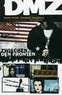 DMZ 2: Zwischen den Fronten