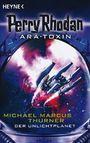 Perry Rhodan Ara-Toxin 6: Der Unlichtplanet