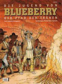 Blueberry 46: Der Pfad der Tränen - Klickt hier für die große Abbildung zur Rezension