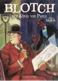 Blotch - Der König von Paris - Klickt hier für die große Abbildung zur Rezension