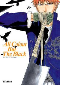 Bleach - All Colour But The Black - Klickt hier für die große Abbildung zur Rezension