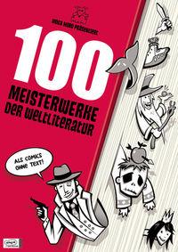 100 Meisterwerke der Weltliteratur als Comix! - Klickt hier für die große Abbildung zur Rezension