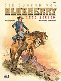 Blueberry 47: Die Jugend von Blueberry (18) - 1276 Seelen - Klickt hier für die große Abbildung zur Rezension