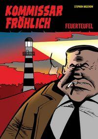 Kommissar Fröhlich 1: Feuerteufel - Klickt hier für die große Abbildung zur Rezension