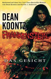 Dean Koontz: Frankenstein Band 1: Das Gesicht - Klickt hier für die große Abbildung zur Rezension