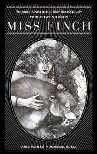 Neil Gaiman Bibliothek: Die ganze Wahrheit über den Fall der verschwundenen Miss Finch - Klickt hier für die große Abbildung zur Rezension