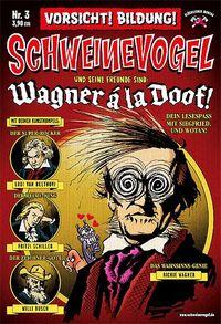 Schweinevogel 3: Wagner á la Doof! - Klickt hier für die große Abbildung zur Rezension