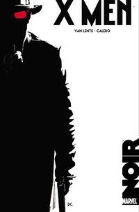 Marvel Noir: X-Men - Klickt hier für die große Abbildung zur Rezension