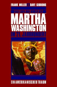 Das Leben und Wirken der Martha Washington im 21. Jahrhundert 1: Ein amerikanischer Traum - Klickt hier für die große Abbildung zur Rezension