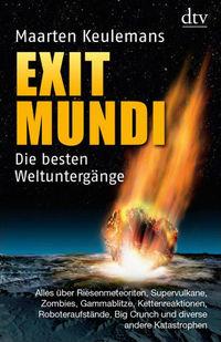 Exit Mundi. Die besten Weltuntergänge - Klickt hier für die große Abbildung zur Rezension