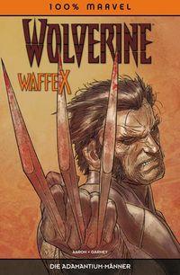 100 % Marvel 50: Wolverine: Waffe X - Klickt hier für die große Abbildung zur Rezension