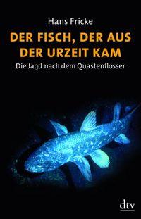 Der Fisch, der aus der Urzeit kam - Klickt hier für die große Abbildung zur Rezension