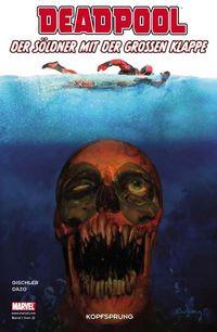 Deadpool - Der Söldner mit der grossen Klappe 1: Kopfsprung  - Klickt hier für die große Abbildung zur Rezension