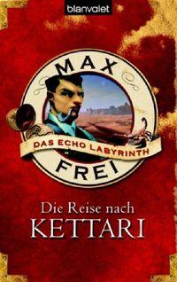 Das Echo-Labyrinth 02: Die Reise nach Kettari - Klickt hier für die große Abbildung zur Rezension
