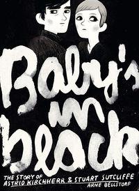 Baby's in black - The Story of Astrid Kirchherr & Stuart Sutcliffe - Klickt hier für die große Abbildung zur Rezension